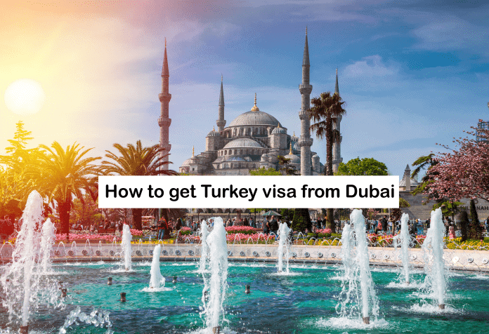 How to get turkey visa from Dubai
