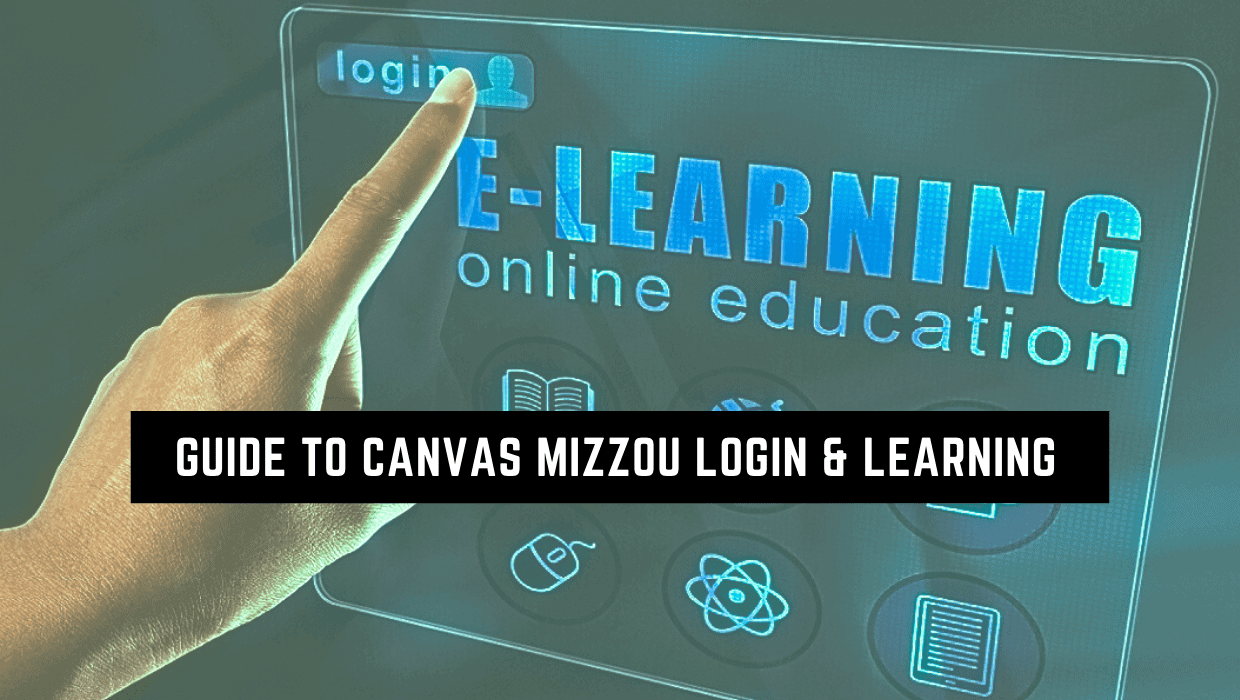 Mizzou Canvas – Complete Guide to Canvas Mizzou login & Learning