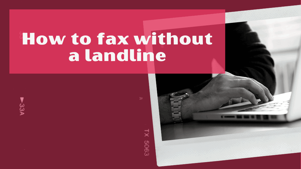 How to Fax without a landline